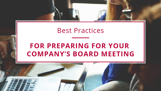 Best Practices for Preparing for Your Company's Board Meeting